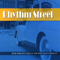 Rob Wright Kelly Thomas Ray Templin | Rhythm Street