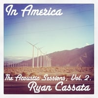 Ryan Cassata | In America: The Acoustic Sessions, Vol. 2