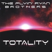 The Flyin' Ryan Brothers | Totality