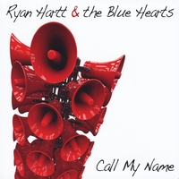 Ryan Hartt & the Blue Hearts | Call My Name