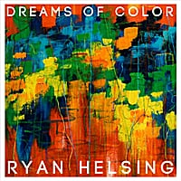 Ryan Helsing | Dreams of Color