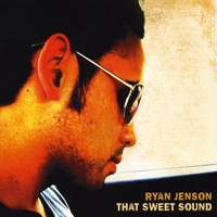 Ryan Jenson | That Sweet Sound