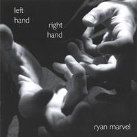 Ryan Marvel | Left Hand, Right Hand