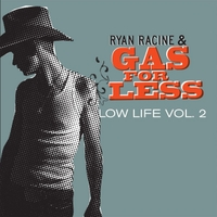 Ryan Racine & Gas for Less | Low Life, Vol. 2