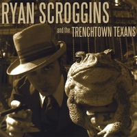 Ryan Scroggins And The Trenchtown Texans | The Trenchtown Texans