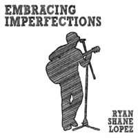 Ryan Shane Lopez | Embracing Imperfections
