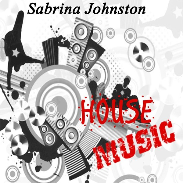 Sabrina johnston house music play cd baby music store for Play house music