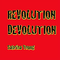 Sabrina Young | Revolution Devolution