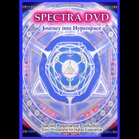 Sacred Resonance | Spectra DVD - Journey into Hyperspace