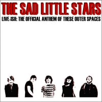 The Sad Little Stars | Live-ish: The Official Anthem Of These Outer Spaces
