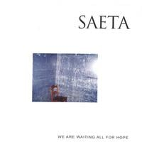 Saeta | We Are Waiting All For Hope