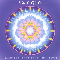 Saggio | Hollow Bone: Healing Songs of the Native Flute