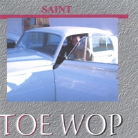Saint | Toe Wop