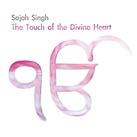 Sajah Singh | The Touch of the Divine Heart