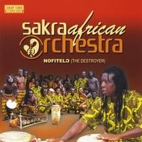 Sakra African Orchestra | Nofitelo (The Destroyer)