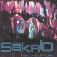 Sakrid featuring Khari Green | Heavy Soul Music