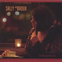 Sally de Broux : The Way Love Can Be