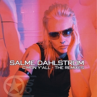 Salme Dahlstrom | C'mon Y'all - the Remixes