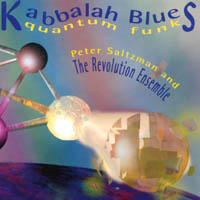 Peter Saltzman and The Revolution Ensemble | Kaballah Blues/Quantum Funk