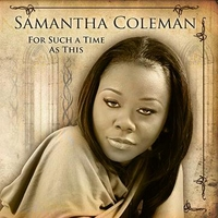 Samantha Coleman | For Such A Time As This
