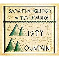 Samantha Gillogly & Tim Maurice | Misty Mountain