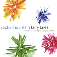 Samantha Whelan | Rocky Mountain Fairy Tales