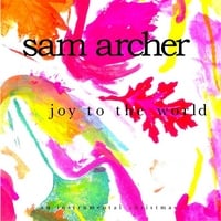 Sam Archer | Joy To The World