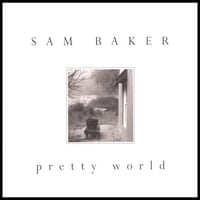 Sam Baker | pretty world