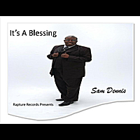 Sam Dennis | It's a Blessing
