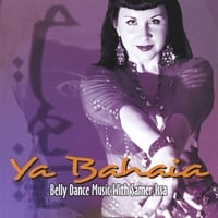 Bahaia | Ya Bahaia: Belly Dance Music with Samer Issa