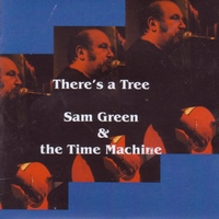 Sam Green and the Time Machine | There's a Tree