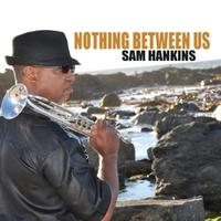 Sam Hankins | Nothing Between Us