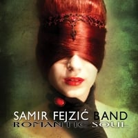 Samir Fejzic Band | Romantic Soul