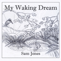 Sam Jones | My Waking Dream