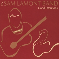 The Sam Lamont Band | Good Intentions
