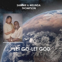 Sammie &  Melinda Thompson | Let Go - Let God