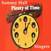 Sammy Hall Singers | Plenty of Time