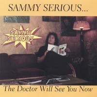 Sammy Serious | The Doctor Will See You Now