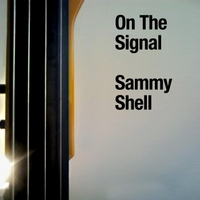 Sammy Shell | On the Signal (Alaktcriaste)