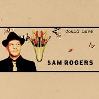 Sam Rogers | Could Love