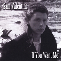Sam Valentine | If You Want Me