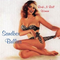 Sandbox Bullies | Rock-N-Roll Woman