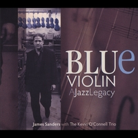 James Sanders & the Kevin O'Conell Trio | Blue Violin: A Jazz Legacy