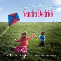 Sandra Dedrick | It's a Blue Hill Day: A Tribute to Christopher Dedrick