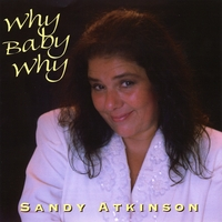 Sandy Atkinson | Why Baby Why