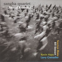 Sangha Quartet - K. Hays, S. Blake, L. Grenadier, B. Stewart | Fear of Roaming