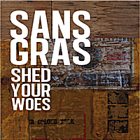 Sans Gras | Shed Your Woes