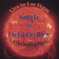 Santa Fe & The Fat City Horns | Let The Healing Begin