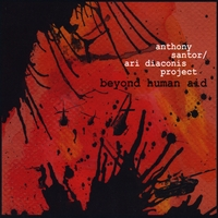 Anthony Santor/ Ari Diaconis Project | Beyond Human Aid