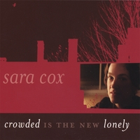 Sara Cox | Crowded is the New Lonely